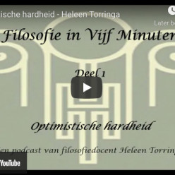 Mini-podcast Filosofie in 5 minuten: Optimistische hardheid (deel 1)