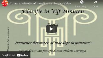 Mini-podcast: Filosofie in 5 minuten: Irritante betweter of moedige inspirator? (deel 4)